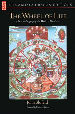 The Wheel of Life:  The Autobiography of a Western Buddhist de John Eaton Calthrope Blofeld