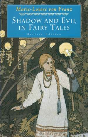 Shadow and Evil in Fairy Tales de Marie-Louise von Franz