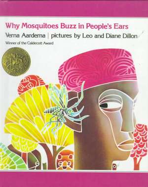 Why Mosquitoes Buzz in Peoples Ears:  A West African Tale de Verna Aardema