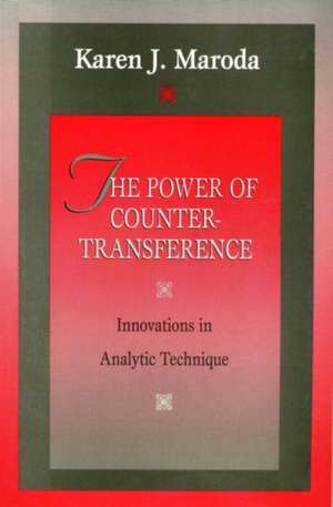 The Power of Countertransference de Karen J. Maroda