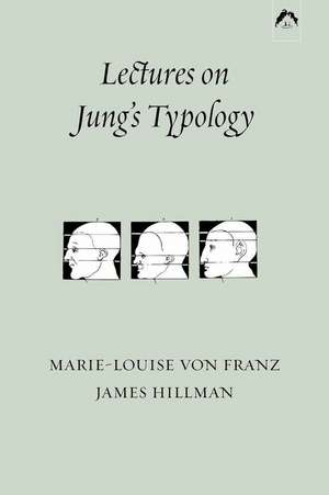 Lectures on Jung's Typology de Marie-Louise von Franz