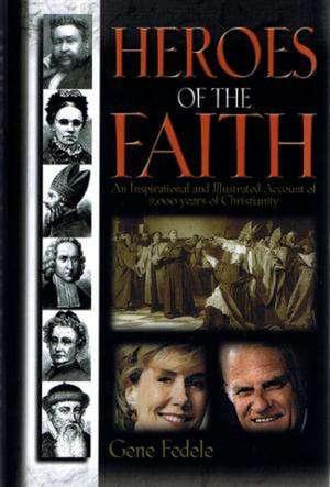 Heroes of Faith de Gene Fedele