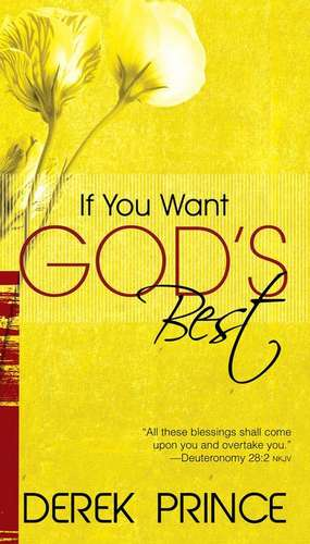 If You Want God's Best de Derek Prince