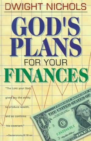 Gods Plans for Your Finances de Dwight Nichols