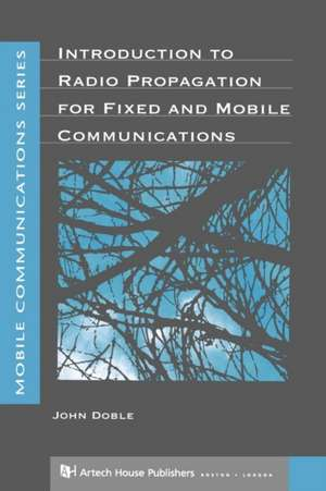 Introduction to Radio Propagation for Fixed and Mobile Communications de John Doble