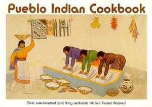 Pueblo Indian Cookbook: Recipes from the Pueblos of the American Southwest imagine