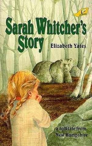 Sarah Whitcher's Story de Elizabeth Yates