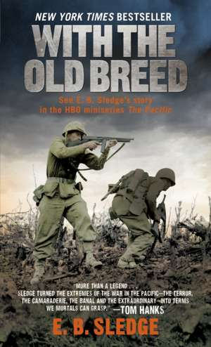 With the Old Breed:  At Peleliu and Okinawa de E. B. Sledge