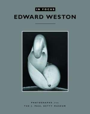In Focus: Edward Weston – Photographs from the J.Paul Getty Museum de . Abbott