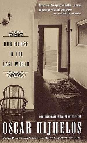 Our House in the Last World de Oscar Hijuelos