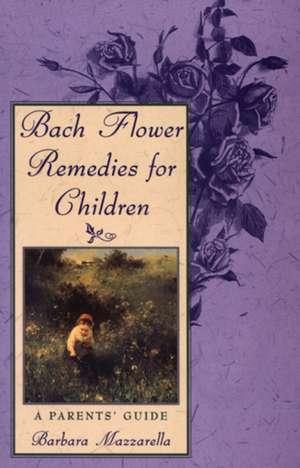 Bach Flower Remedies for Children imagine