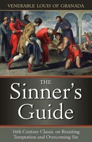 The Sinner's Guide de Venerable Louis of Granada