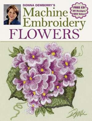 Donna Dewberry's Machine Embroidery Flowers de Donna Dewberry