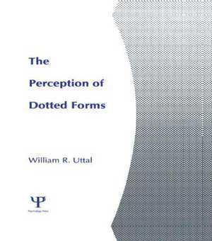 The Perception of Dotted Forms de William R. Uttal