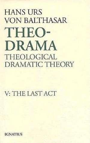 The Last Act de Hans Urs Von Balthasar