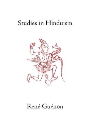 Studies in Hinduism de Rene Guenon