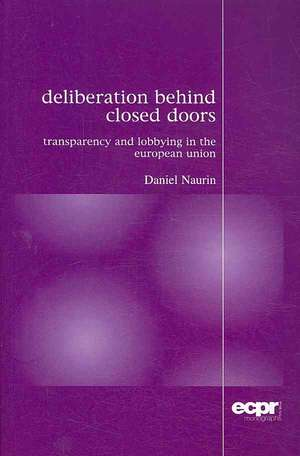 Deliberation Behind Closed Doors de Daniel Naurin