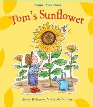 Tom's Sunflower de Hilary Robinson