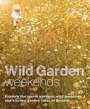 Wild Garden Weekends de Tania Pascoe