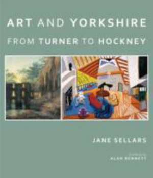Art and Yorkshire de Jane Sellars