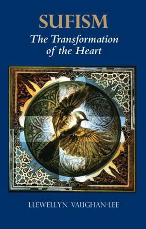 Sufism:  The Transformation of the Heart de Llewellyn Vaughan-Lee