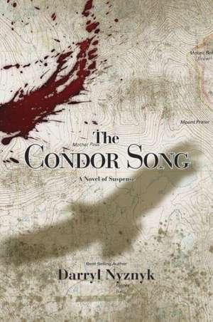 The Condor Song:  A Novel of Suspense de Darryl Nyznyk