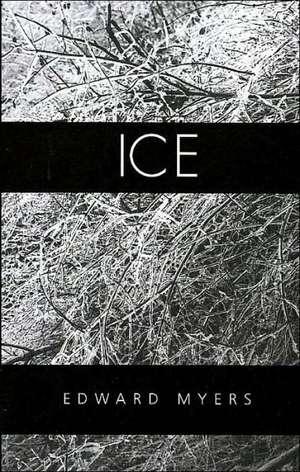 Ice de Edward Myers