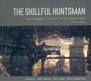 The Skillful Huntsman:  Visual Development of a Grimm Tale at Art Center College of Design de Khang Le