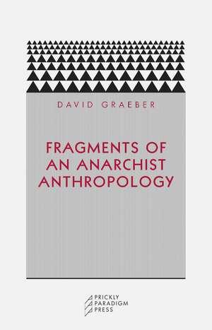 Fragments of an Anarchist Anthropology de David Graeber