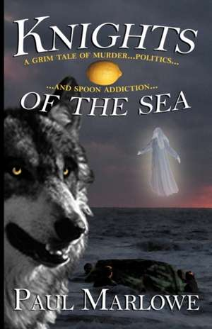Knights of the Sea de Paul Marlowe
