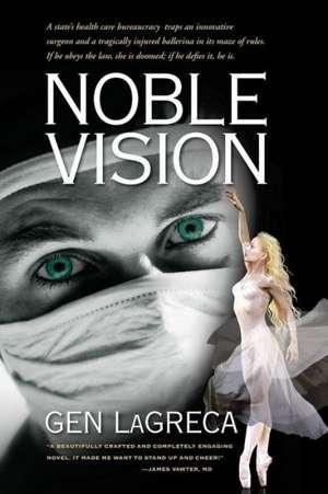 Noble Vision de Gen Lagreca