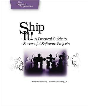 Ship It! – A Practical Guide to Successful Software Projects de Jared Richardson