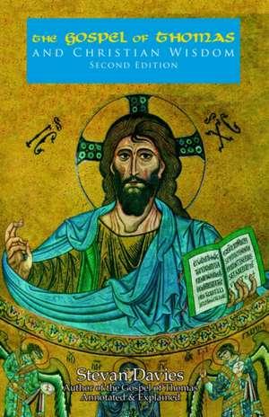 The Gospel of Thomas and Christian Wisdom de Stevan L. Davies