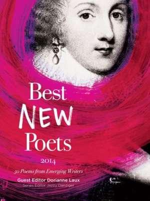 Best New Poets:  50 Poems from Emerging Writers de Dorianne Laux