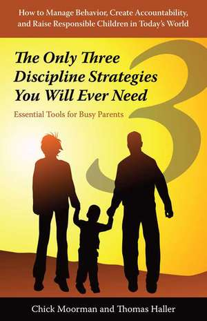 Only Three Discipline Strategies You Will Ever Need