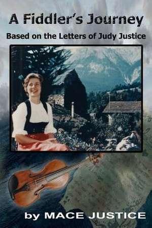 A Fiddler's Journey de Mace Justice