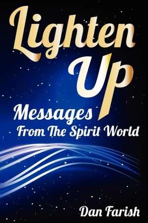 Lighten Up de Daniel J. Farish