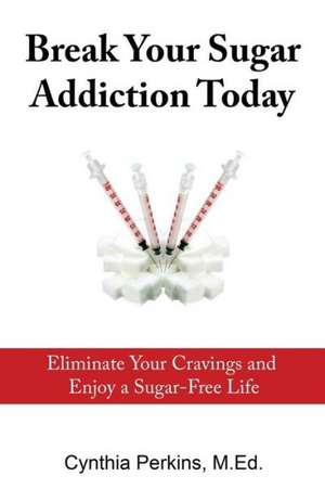 Break Your Sugar Addiction Today