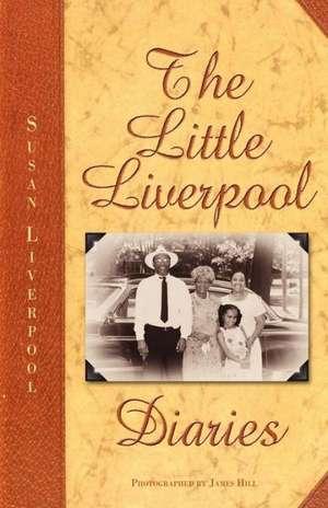 The Little Liverpool Diaries de Susan Diane Liverpool