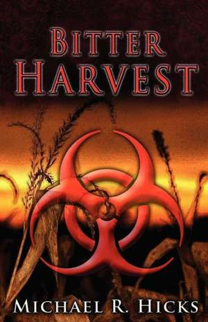 Bitter Harvest (Harvest Trilogy, Book 2) de Michael R. Hicks