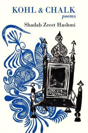Kohl and Chalk de Shadab Zeest Hashmi