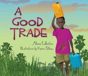 A Good Trade de Alma Fullerton
