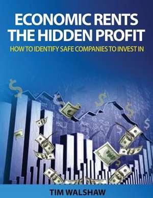 Economic Rents, the Hidden Profit de MR Timothy John Walshaw