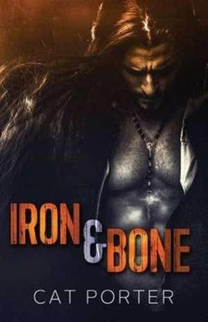 Iron & Bone de Cat Porter