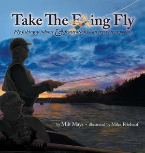 Take the F...Ing Fly de Milton Mays