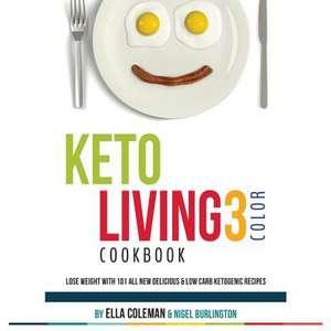 Keto Living 3 - Color Cookbook de Ella Coleman