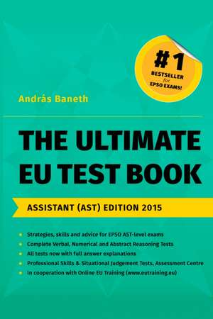 The Ultimate EU Test Book, Assistant (AST) Edition 2015 de András BANETH