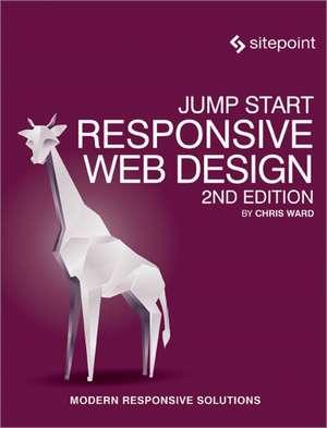 Jump Start Responsive Web Design 2e de Chris Ward
