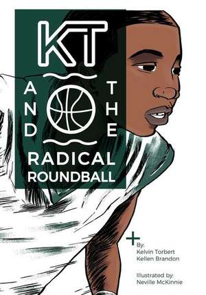 Kt & the Radical Roundball de MR Kellen E. Brandon