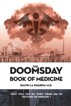 The Doomsday Book of Medicine